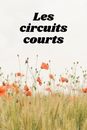 Les circuits courts