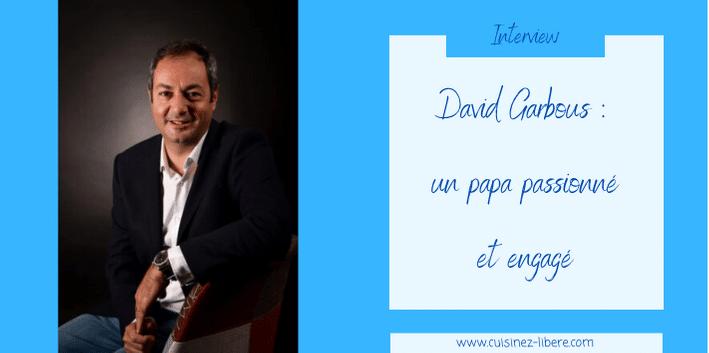 David Garbous : un papa passionné et engagé
