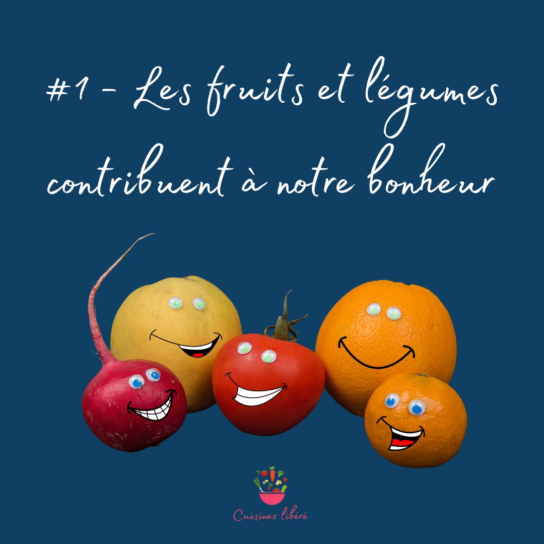 Raison insoupçonnée n°1 : Les fruits et légumes contribuent à notre bonheur