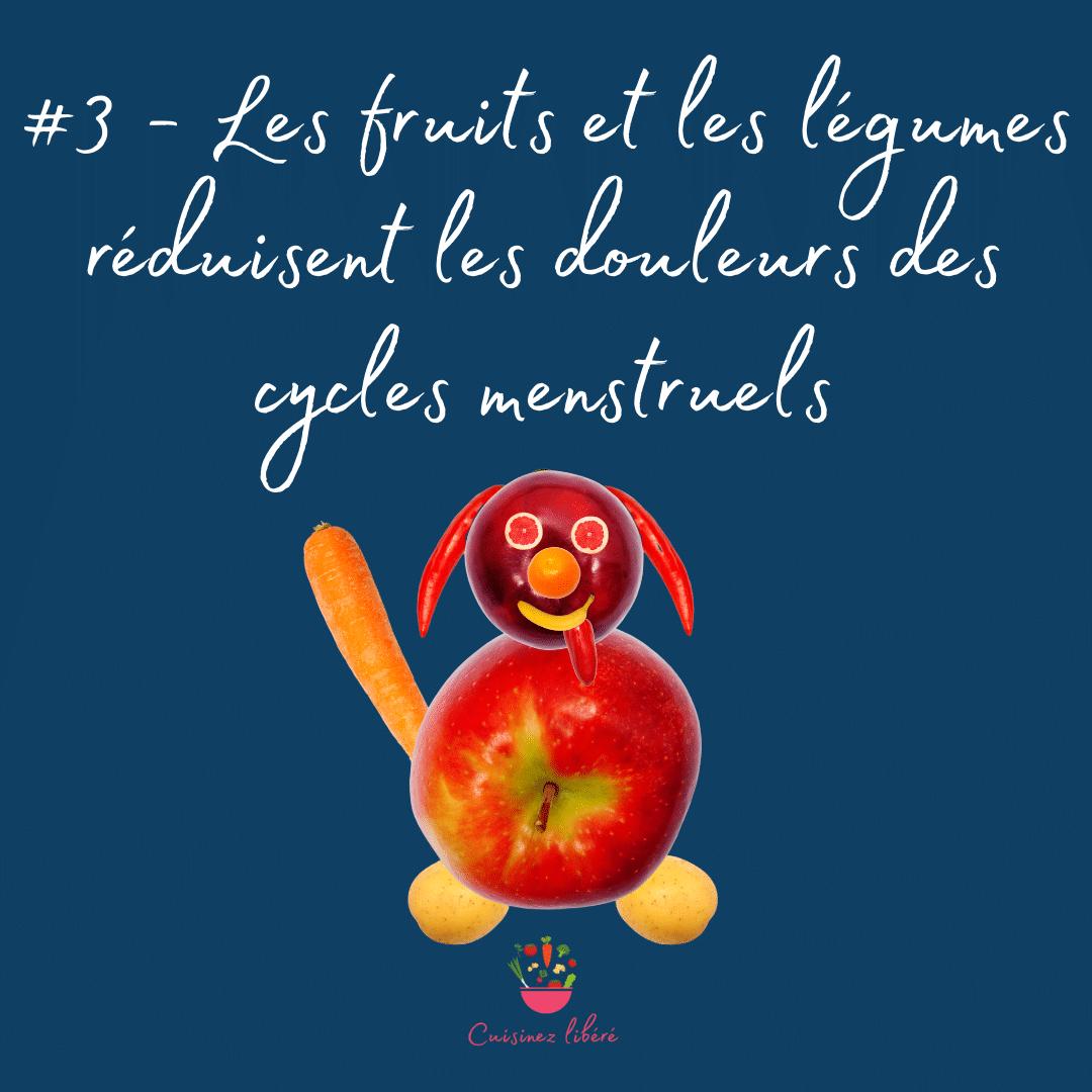 Les fruits et les légumes réduisent les douleurs des cycles menstruels